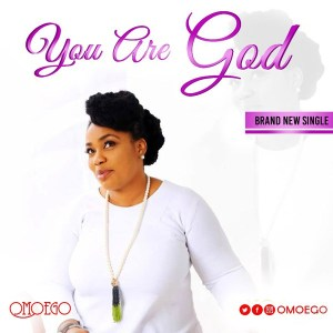 OMOEGO – You Are God
