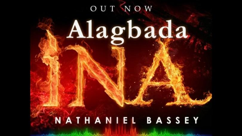 Nathaniel Bassey Alagbada Ina lyics