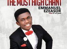 Emmanuel Ezeasor The Most High Chant