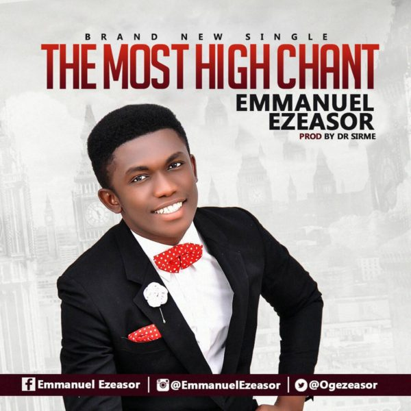 Emmanuel Ezeasor The Most High Chant