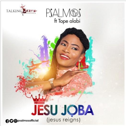 Psalmos Ft. Tope Alabi – Jesu Joba Mp3