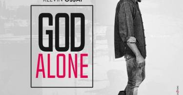 Download Music: God Alone by Kelvin Ossai
