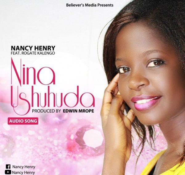 Nancy Henry Ft. Rogate Kalengo Nina Ushuhuda Mp3