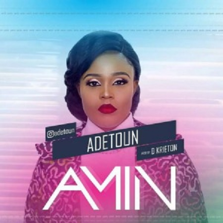 Download Music By Gospel singer Amin by Adetoun