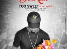 Download Music: Too Sweet Donrich Ft. Mr Xplicit Mp3