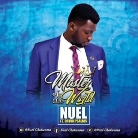 Download Music: Master Of The World by Nuel Ft. David Psalms