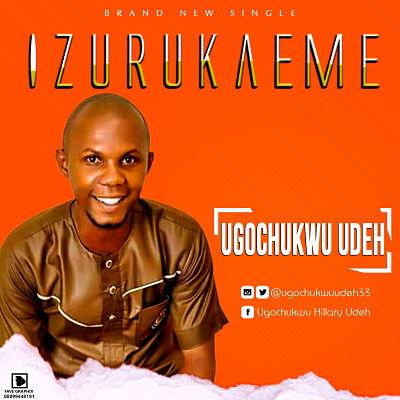 Ugochuwku Udeh - Izurukaeme