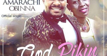 Download music: God Pikin Mp3 by Amarachi Obinna