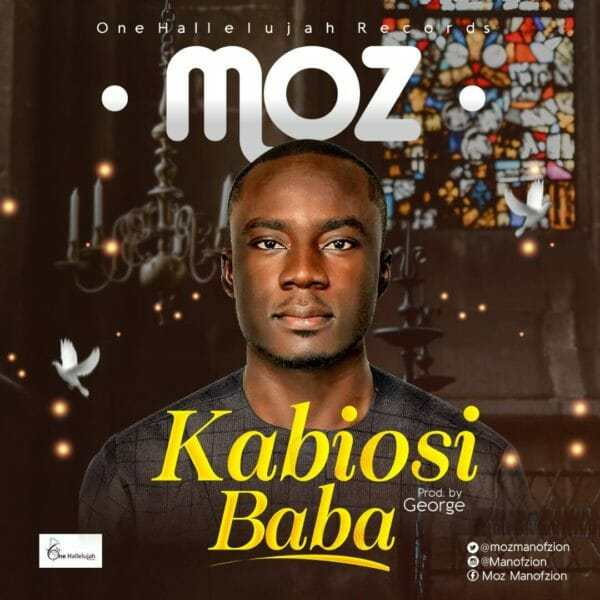 Download Music: Kabiosi Baba Mp3 by MOZ [Man Of Zion]