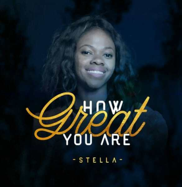 Download Music: How Great You Are Mp3 by Stella