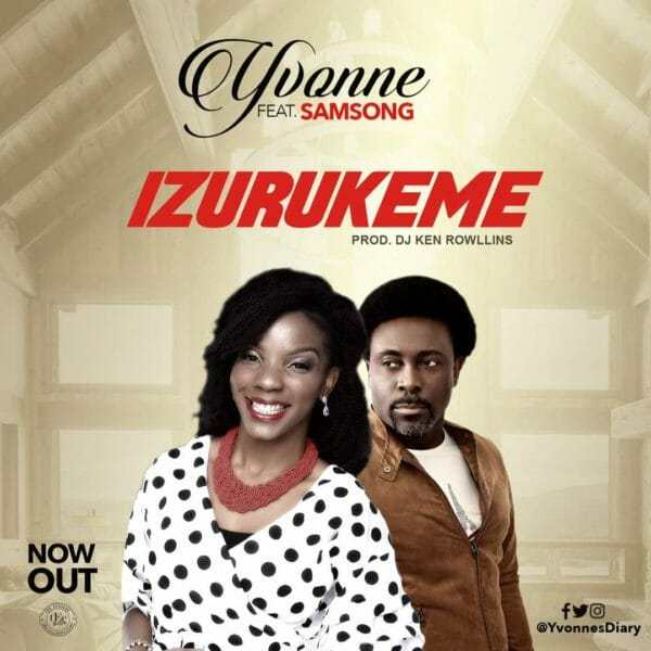 Izurukeme Mp3 by Yvonne Ft. Samsong