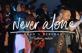 Download Music: Never Alone Mp3 +lyrics by Brad & Rebekah