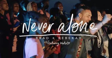 Download Music: Never Alone Mp3 +lyrics by Brad & Rebekah