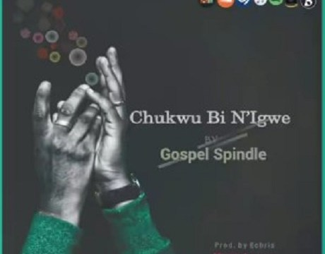 Download music: Chukwu Bi N'Igwe by Spindle