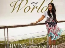 Download music:You Light Up My World Mp3 by Divine Ft Casey Ed & Snypa