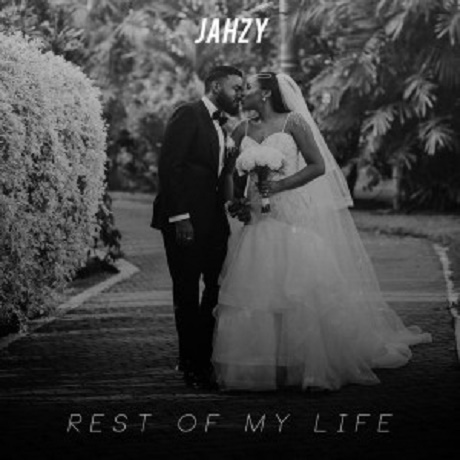 Download Music: Rest Of My Life Mp3 +lyrics by Jahzy