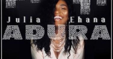 Download Music: Adura Mp3 by Julia Ehana