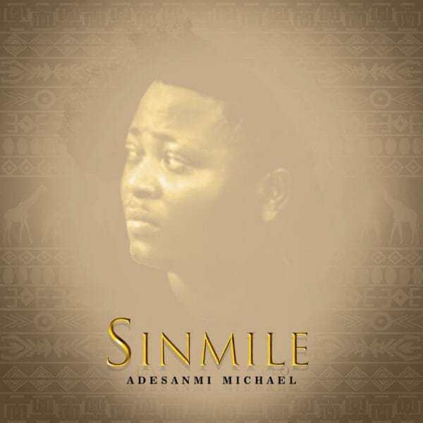 Watch Sinmile Video By Adesanmi Michael