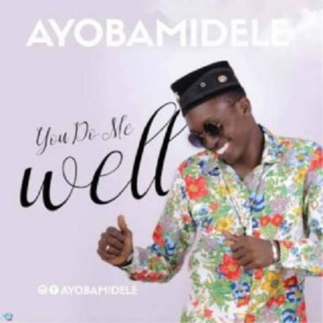 Do Me Well Mp3 By Ayobamidele