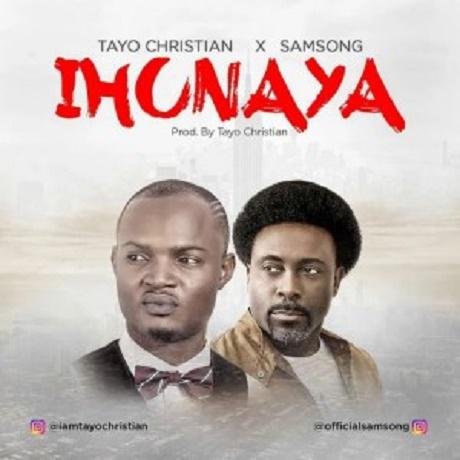 Download Music: Ihunaya Mp3 By Tayo Christian Ft. Samson