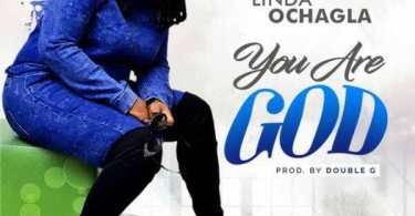 Download Music: You Are God Mp3 By Linda Ochagla