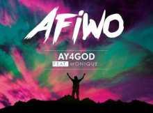 Download Music: Afiwo Mp3 By Ay4God Ft. Monique