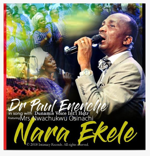 Download Music; Dr Paul Enenche – Nara Ekele Ft. Mrs Nwachukwu Osinachi