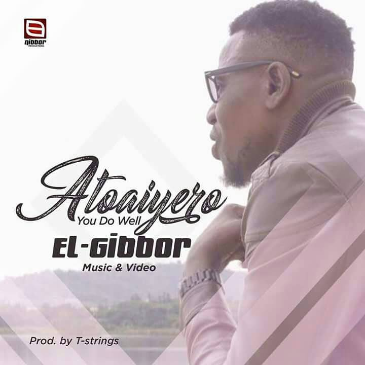 Download Music: Atoaiyero Mp3 +lyrics By El-gibbor