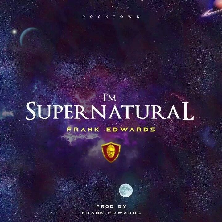 Download Music & Watch Supernatural Video By Frank Edwards