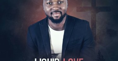 Download Music: Liquid Love Mp3 By Solomon Bawa