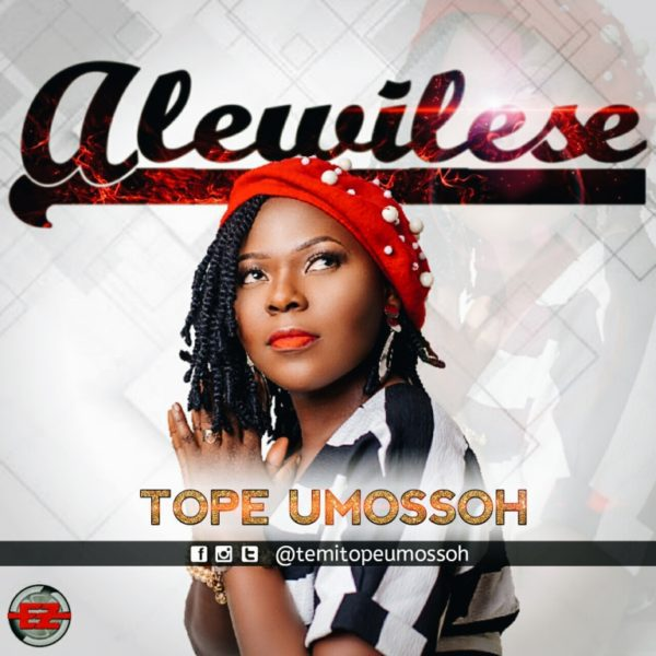 Download Music Alewilese Mp3 By Tope Umossoh
