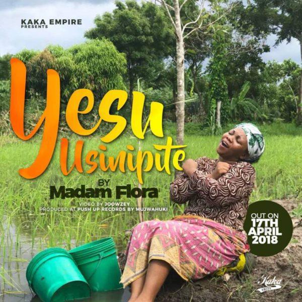 Watch Yesu Usinipite Official Video By Madam Flora
