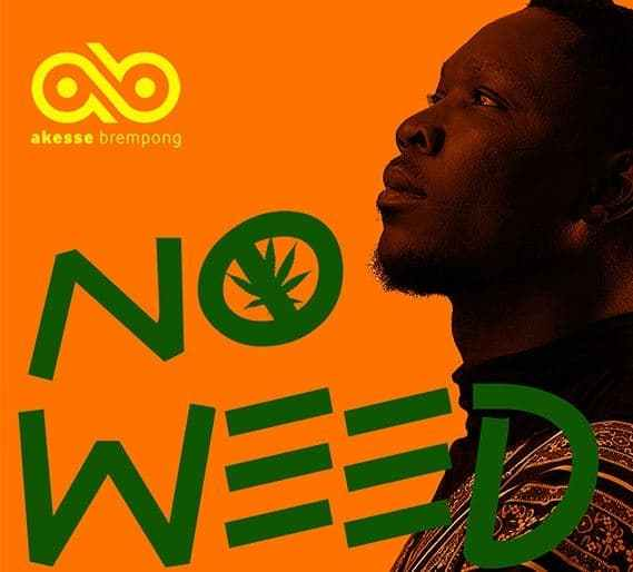"""Download Music & Watch Video """"No Weed"""" By Akesse Brempong"""