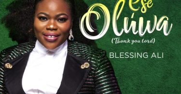 Download Music & Watch Video Ese Oluwa By Blessing Ali