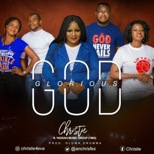 Download Music Glorious God Mp3 By Christie Ft. YMG