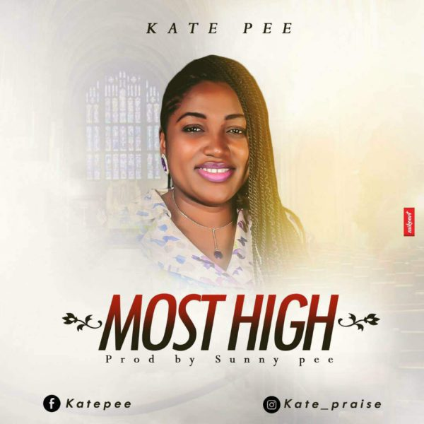 """Download Music """"Most High"""" Mp3 By Kate Pee"""