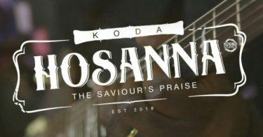 Download Music & Watch Video Hosanna By Koda