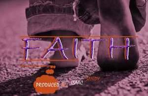 Listen, Download & Share faith Mp3 By Sammy Sas