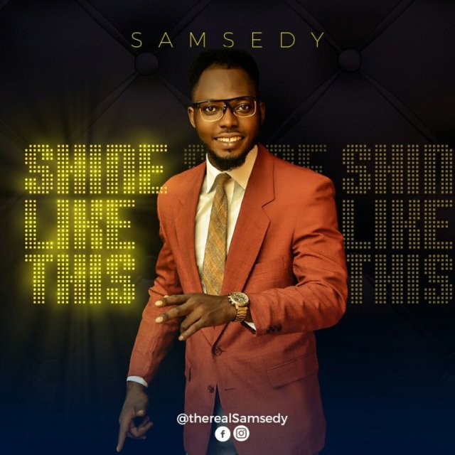 """Download Music """"Shine Like This"""" Mp3 By Samsedy"""