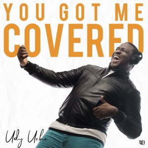 Download Music You Got Me Covered Mp3 By Udy Uche