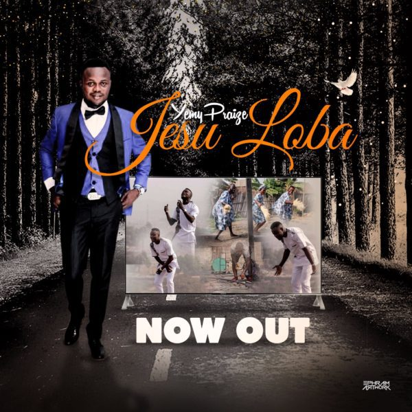 Watch Video Jesu Loba By Yemy Praize