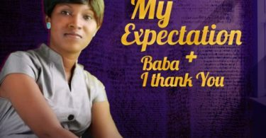 """Download Music """"My Expectation"""" and """"Baba I Thank You"""" Mp3 By Blissful"""