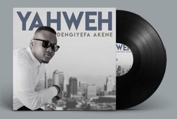 Download Music & Watch Video Yahweh By Dengiyefa Akene