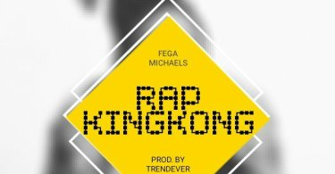 Download Music Rap KingKong Mp3 By Fega Michaels