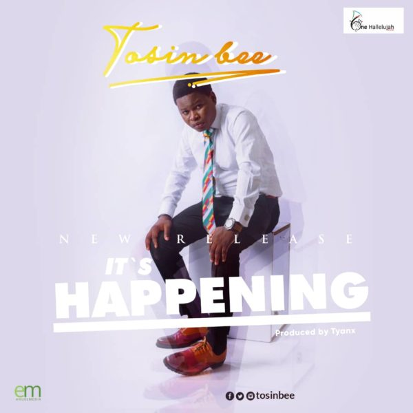 "Download Music ""It's Happening"" Mp3 +Lyrics By Tosin Bee"