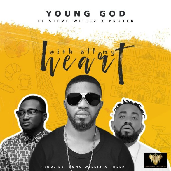 With all my heart by young God featuring Protek & Steve Williz
