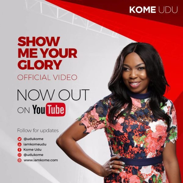 Download Music & Watch video Show me your Glory by Kome Udu