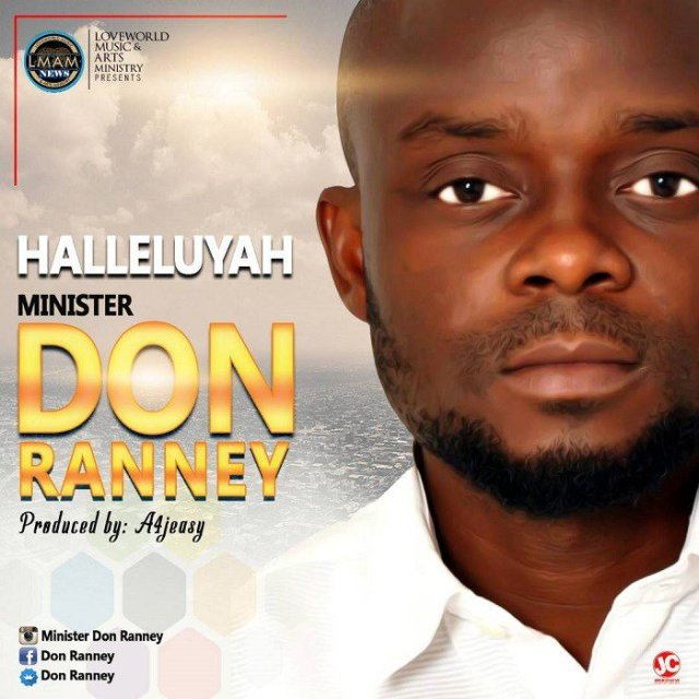 """DOWNLOAD Music """"Halleluyah"""" Mp3 By Minister Don Ranney"""
