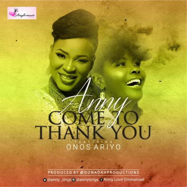 Download Music Come to thank you By Anny Ft. Onos Ariyo