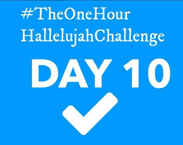 Hallelujah Challenge Day 10